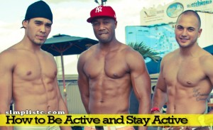 How to Be Active and Stay Active