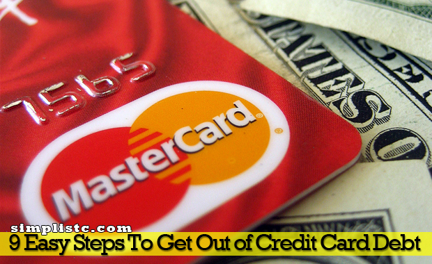 9 Easy Steps To Get Out of Credit Card Debt