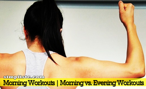 Morning Workouts | Morning vs Evening workouts